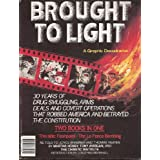 Brought to Light: A Graphic Docudrama.  Two Books in One: Flashpoint--the La Penca Bombing/Shadowplay--the Secret Team ~ Alan Moore