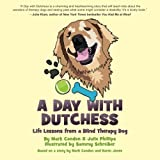 img - for A Day with Dutchess: Life Lessons from a Blind Therapy Dog book / textbook / text book