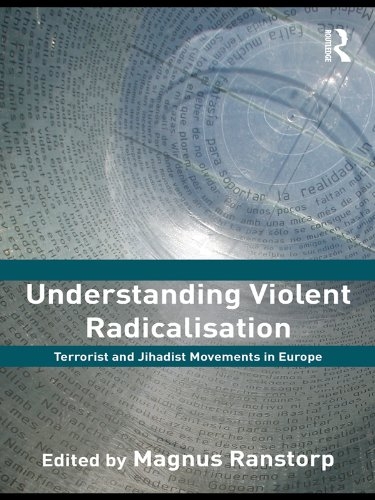 Understanding Violent Radicalisation: Terrorist and Jihadist Movements in Europe (Political Violence)