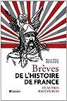Br�ves de l'histoire de France et autres raccourcis par Deveaux