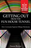 Getting Out From The Fun House Tunnel: How I overcame Superior Oblique Myokymia