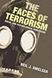 The Faces of Terrorism: Social and Psychological Dimensions (Science Essentials) (0691149356) by Smelser, Neil J.