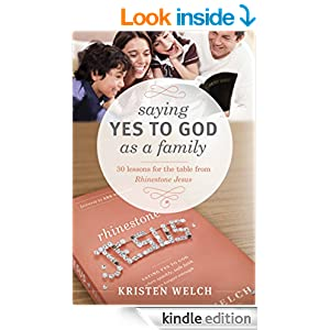 Saying Yes to God As a Family: 30 Lessons for the Table from Rhinestone Jesus
