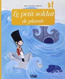 Minicontes Classiques : le Petit Soldat de Plomb - D�s 3 ans