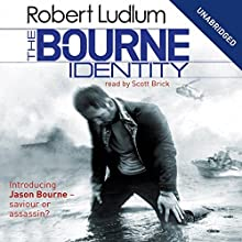 The Bourne Identity: Jason Bourne Series, Book 1 | Livre audio Auteur(s) : Robert Ludlum Narrateur(s) : Scott Brick