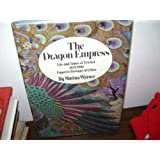 The Dragon Empress: The Life and Times of Tz'u-hsi, Empress Dowager of China, 1835-1908