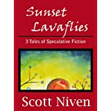 Sunset Lavaflies: 3 Tales of Speculative Fiction ~ Scott Niven