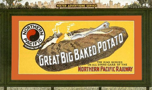 GREAT BIG BAKED POTATO NORTHERN PACIFIC RAILWAY AMERICAN SMALL VINTAGE POSTER REPRO