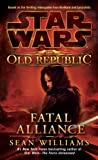 The Old Republic: Fatal Alliance (0345511336) by Williams, Sean