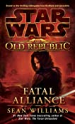 Fatal Alliance (Star Wars The Old Republic, #1)
