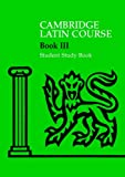 Cambridge Latin Course 3 Student Study Book