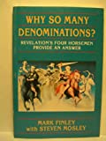 Why So Many Denominations?: Revelation's Four Horsemen Provide an Answer (0816312184) by Finley, Mark