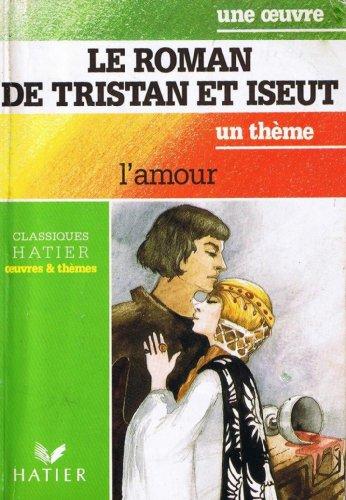 Le roman de tristan et iseult:l'amour