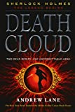 Andrew Lane Death Cloud (Sherlock Holmes: The Legend Begins (Quality))