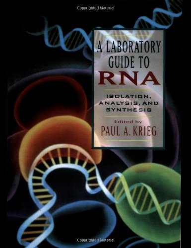 A Laboratory Guide To Rna: Isolation, Analysis, And Synthesis