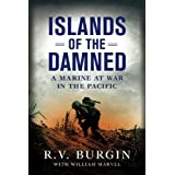 Islands of the Damned: A Marine at War in the Pacificpar R. V. Burgin