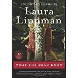 What the Dead Know: A Novel ~ Laura Lippman