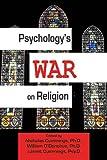 Psychology's War on Religion