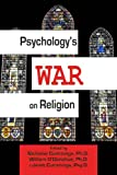 Psychologys War on Religion