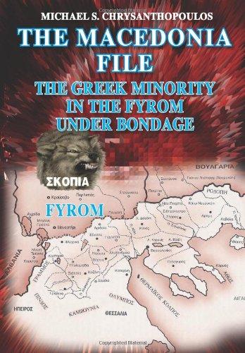 The Macedonia File: The Greek Minority in the FYROM Under Bondage