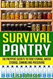 Survival Pantry - The Preppers Secrets to Food Storage, Water Storage, Canning, and Preserving (Survival Pantry, Preppers Pantry, Prepper Survival, Preppers Guide, Preppers Supplies)