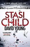 Stasi Child: A Chilling Cold War Thriller (The Oberleutnant Karen Muller Series)