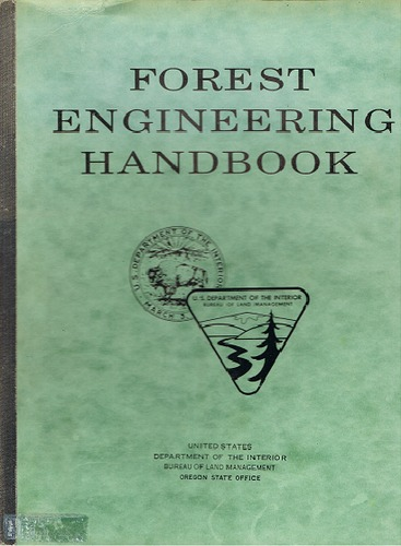 Forest Engineering Handbook: A Guide for Logging Planning and Forest Road Engineering, Pearce, J. Kenneth
