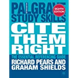 Cite them right: The essential referencing guide (Palgrave Study Skills)by Richard Pears