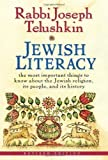 img - for Jewish Literacy Revised Ed: The Most Important Things to Know About the Jewish Religion, Its People, and Its History Revised Edition by Telushkin, Joseph published by William Morrow (2008) book / textbook / text book