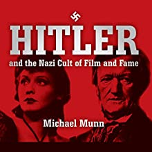 Hitler and the Nazi Cult of Film and Fame (       UNABRIDGED) by Michael Munn Narrated by James Edward Thomas