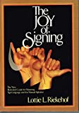 img - for The Joy of Signing: The New Illustrated Guide for Mastering Sign Language and the Manual Alphabet book / textbook / text book