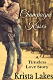 img - for Champagne Kisses: A Timeless Love Story book / textbook / text book