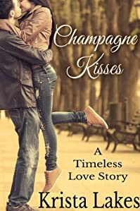 Champagne Kisses: A Timeless Love Story by Krista Lakes ebook deal