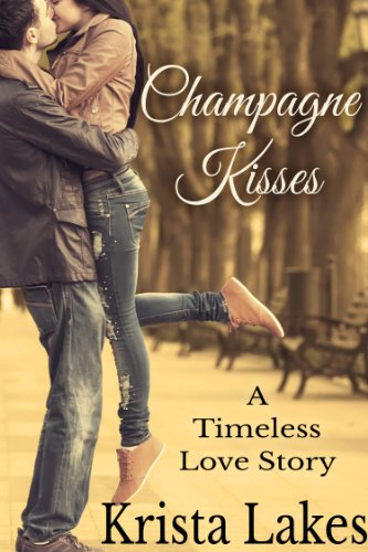 Champagne Kisses: A Timeless Love Story cover