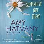 Somewhere out There: A Novel | Amy Hatvany
