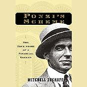 Ponzi's Scheme: The True Story of a Financial Legend | [Mitchell Zuckoff]