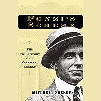 Ponzi's Scheme: The True Story of a Financial Legend Hörbuch von Mitchell Zuckoff Gesprochen von: Grover Gardner