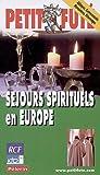 echange, troc Dominique Auzias, Jean-Paul Labourdette, Collectif - Le Petit Futé Séjours spirituels en Europe