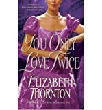 You Only Love Twice (0553574264) by Thornton, Elizabeth