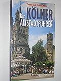 img - for Der K lner Altstadtf hrer. Ein Rundgang durch ein lebendiges Viertel. book / textbook / text book