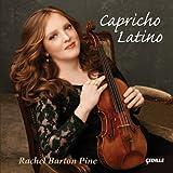 Various: Capricho Latino (Asturias/ Rapsodia Panamena/ Ballada Espanola ) Rachel Barton Pine