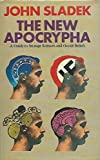The new Apocrypha;: A guide to strange science and occult beliefs (0246107154) by Sladek, John Thomas