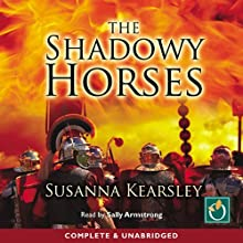 The Shadowy Horses (       UNABRIDGED) by Susanna Kearsley Narrated by Sally Armstrong
