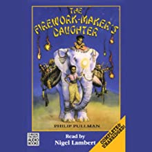 The Firework-Maker's Daughter (       UNABRIDGED) by Philip Pullman Narrated by Nigel Lambert