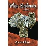 White Elephants - a memoir ~ Chynna Laird