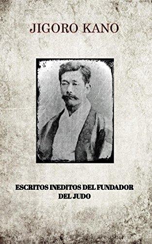 JIGORO KANO, ESCRITOS INEDITOS DEL FUNDADOR DEL JUDO  [KANO, JIGORO] (Tapa Blanda)
