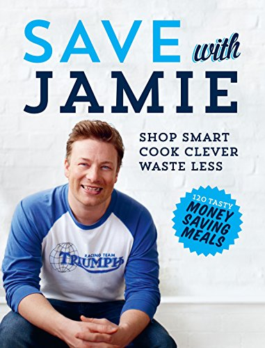 Save with Jamie: Shop Smart, Cook Clever, Waste Less (Hardcover)
