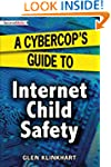 A Cybercop's Guide to Internet Child...