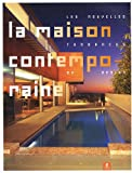 echange, troc Michael Webb, Chris Abel, Alexander Cuthbert, Philip Goad, Collectif - La Maison contemporaine : Les nouvelles tendances du design