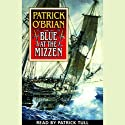 Blue at the Mizzen: Aubrey/Maturin Series, Book 20 Audiobook by Patrick O'Brian Narrated by Patrick Tull